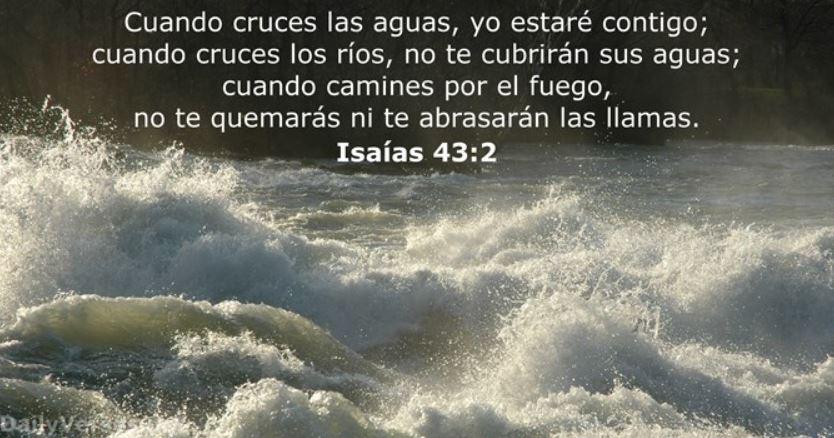 Cuando pases por las aguas yo estaré contigo. Isaías43:2